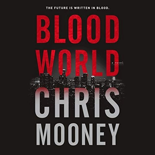 Blood World by Chris Mooney