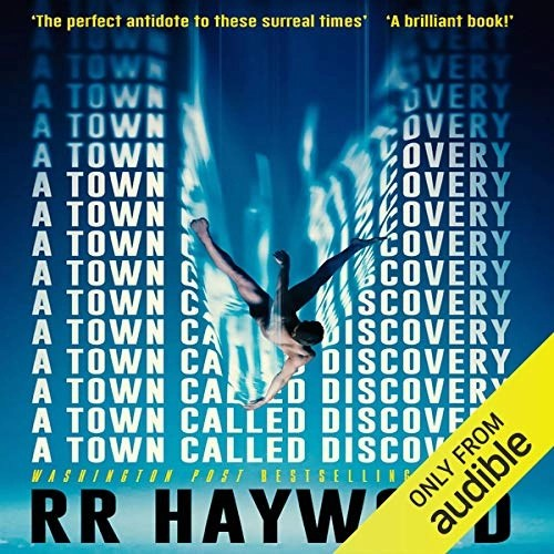 A Town Called Discovery by R. R. Haywood