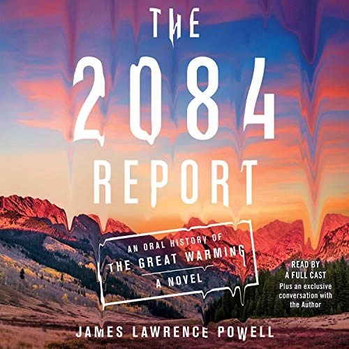 The 2084 Report by James Lawrence Powell
