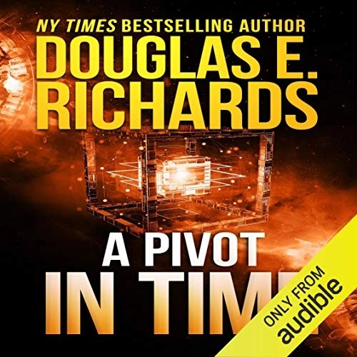 A Pivot in Time by Douglas E. Richards