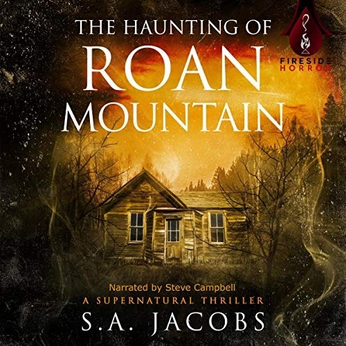 The Haunting of Roan Mountain by S. A. Jacobs