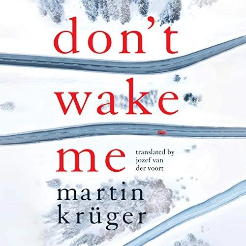 Don't Wake Me by Martin Krüger, Jozef van der Voort - translator