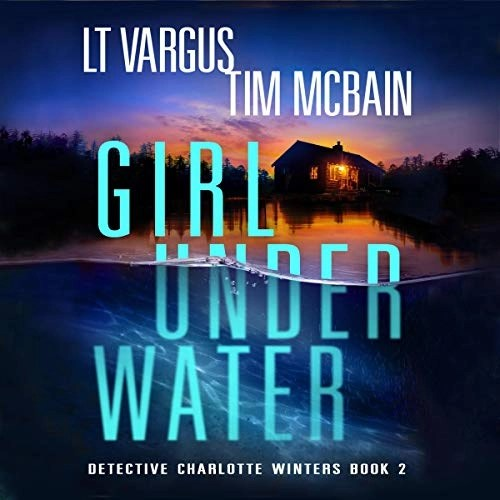 Girl Under Water by L.T. Vargus, Tim McBain