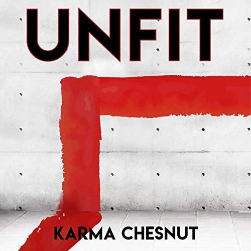 Unfit by Karma Chesnut