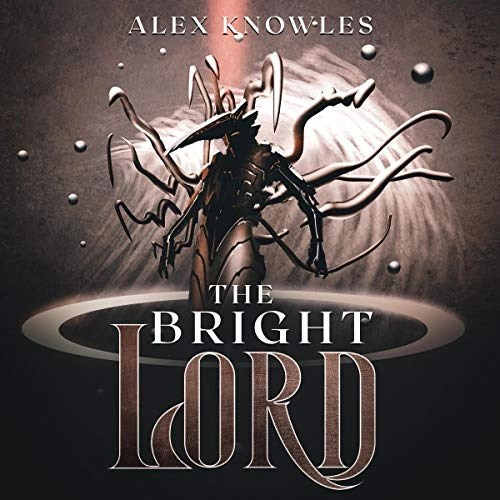 The Bright Lord by Alex Knowles