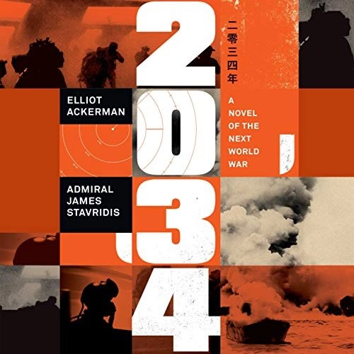 2034 by Elliot Ackerman, Admiral James Stavridis