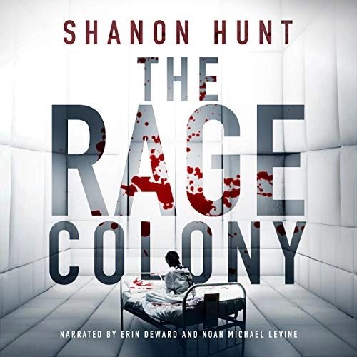 The Rage Colony by Shanon Hunt