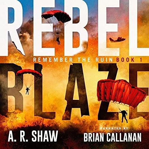 Rebel Blaze by A. R. Shaw