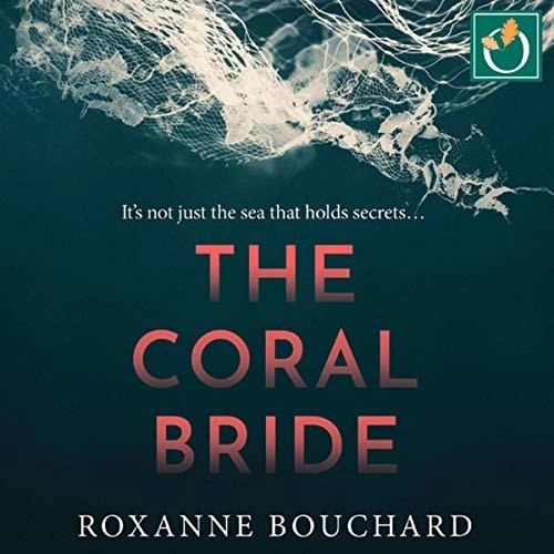 The Coral Bride by Roxanne Bouchard