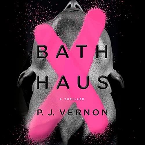 Bath Haus by P. J. Vernon