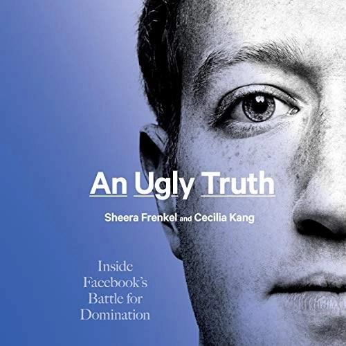 An Ugly Truth by Sheera Frenkel, Cecilia Kang