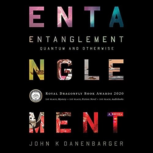 Entanglement-Quantum and Otherwise by John K. Danenbarger