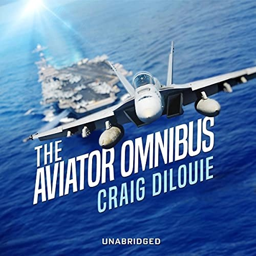 The Aviator Omnibus by Craig DiLouie