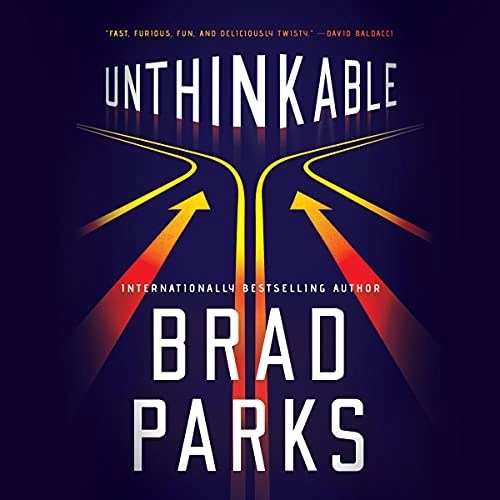 Unthinkable by Brad Parks