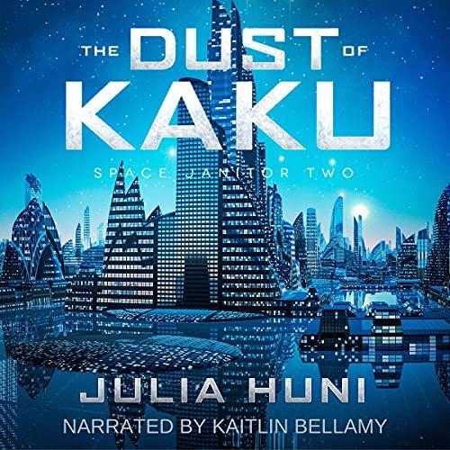 The Dust of Kaku by Julia Huni
