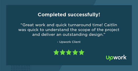 Great work and quick turnaround time! Caitlin was quick to understand the scope of the project and deliver an outstanding design.