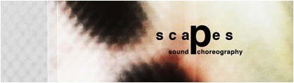 """Festival """"scaPes – sound&choreography"""""""