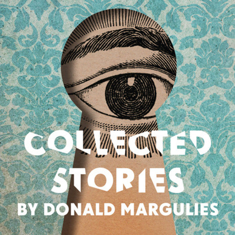 """Collected Stories"" by Donald Margulies - Open House Theatre Company"