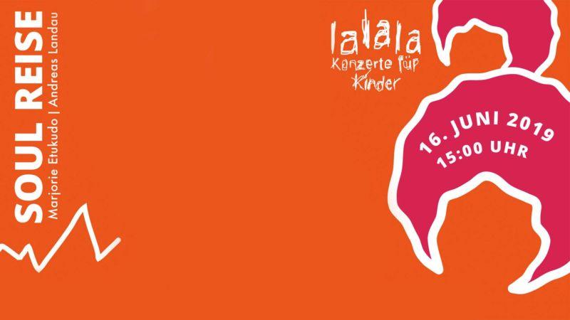 ABGESAGT! Lalala - Konzerte für Kinder: Soul Reise.