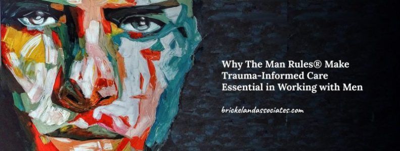 Man rules make trauma informed care essential for therapy with men