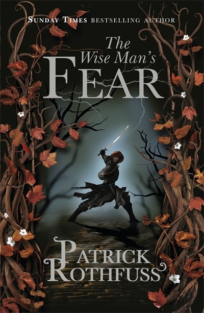 The Wise Man's Fear: The Kingkiller Chronicle - Patrick Rothfuss