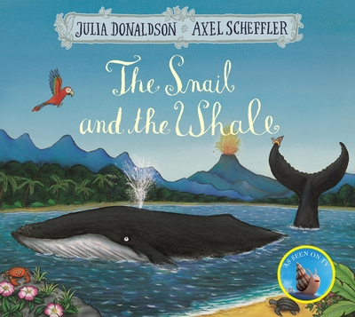 The Snail and the Whale - Julia Donaldson