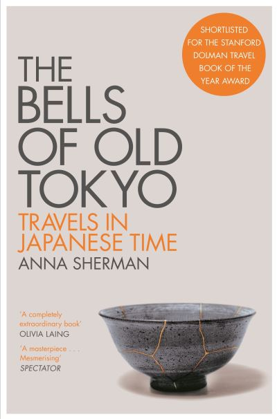 Bells of Old Tokyo: Travels in Japanese Time - Anna Sherman