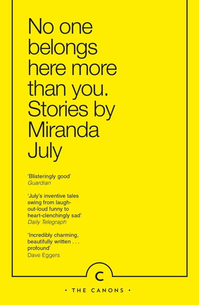 No One Belongs Here More Than You - Miranda July