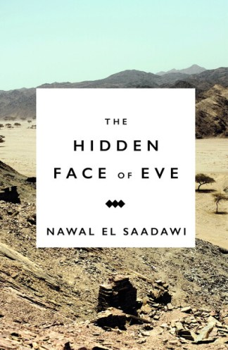 The Hidden Face of Eve: Women in the Arab World - Nawal El-Saadawi