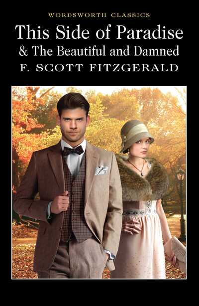 This Side of Paradise and The Beautiful and Damned - F. Scott Fitzgerald