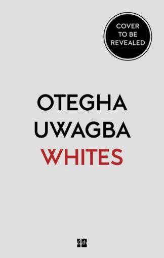 Whites - Otegha Uwagba