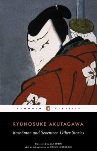 Rashomon and Seventeen Other Stories - Ryunosuke Akutagawa