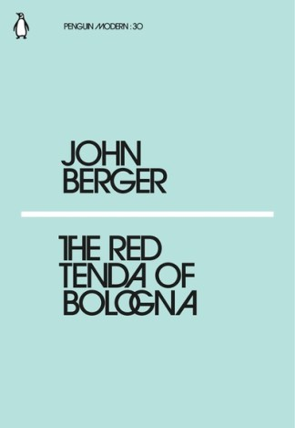 Red Tenda Of Bologna - John Berger