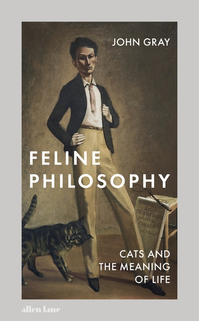 Feline philosophy - John Gray