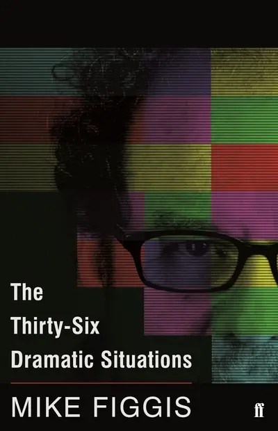 The Thirty-Six Dramatic Situations - Mike Figgis