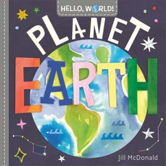 Hello, World! Planet Earth - Jill McDonald