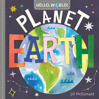 Hello, World! Planet Earth - Jill McDonald