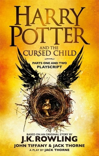 Harry Potter and the Cursed Child - Parts One and Two: The Official Playscript o - J. K. Rowling