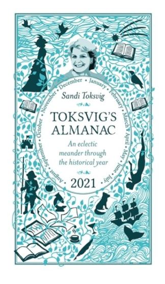 Toksvig's Almanac 2021: An Eclectic Meander Through the Historical Year by Sandi - Sandi Toksvig