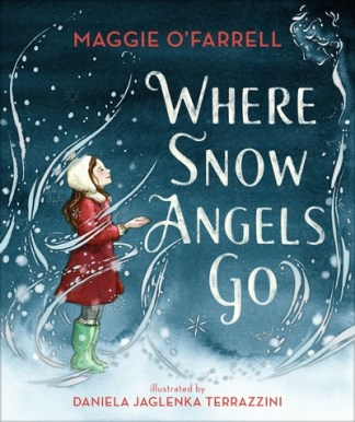 Where snow angels go - Maggie O'Farrell