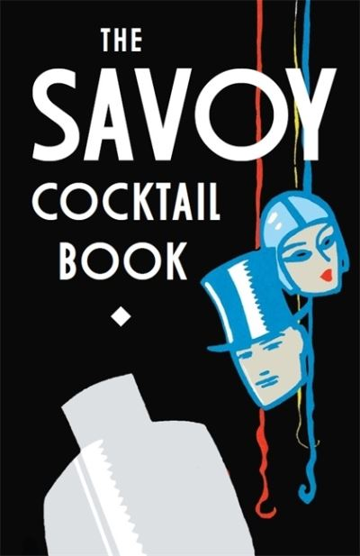 The Savoy Cocktail Book - Savoy Hotel The