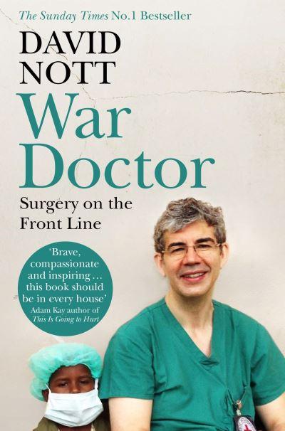 War Doctor: Surgery on the Front Line - David Nott