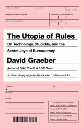 The Utopia of Rules - David Graeber