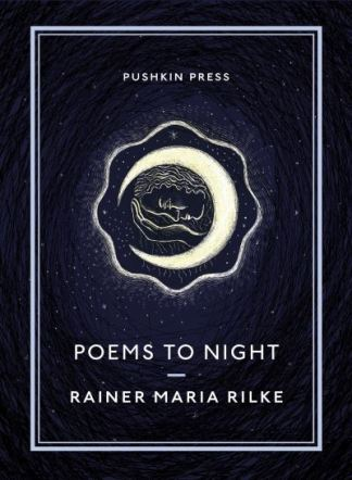 Poems to night - Rainer Maria Rilke