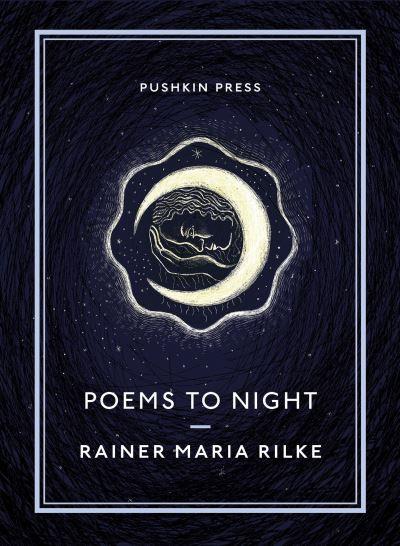 Poems to night - Rainer Maria Rilke