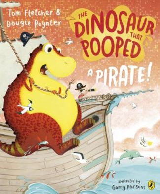 The Dinosaur that Pooped a Pirate - Tom Fletcher