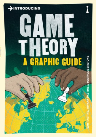 Introducing Game Theory: A Graphic Guide - Ivan Pastine