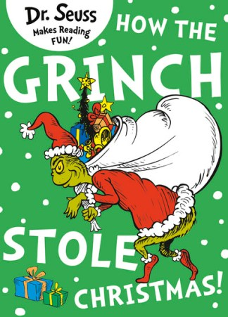 How the Grinch Stole Christmas - Dr. Seuss