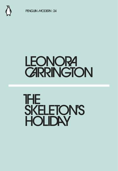 Skeleton's Holiday - Leonora Carrington