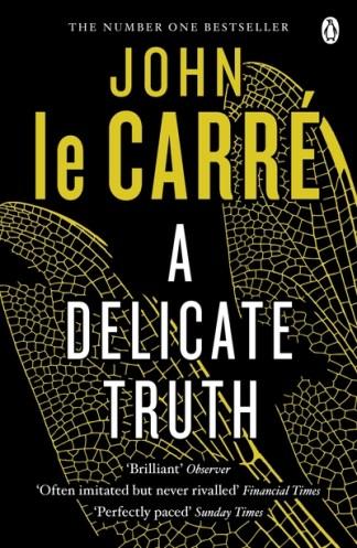 A Delicate Truth - Carre, John Le